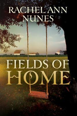 Fields of Home - Nunes, Rachel Ann