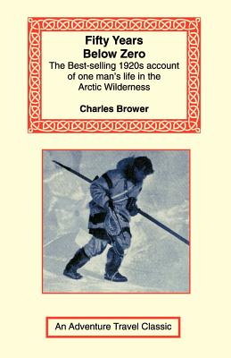 Fifty Years Below Zero - Brower, Charles