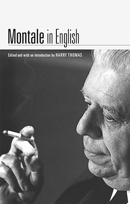 Montale in English - Montale, Eugenio, and Thomas, Harry, Dr. (Editor)