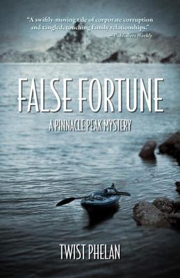 False Fortune: A Pinnacle Peak Mystery - Phelan, Twist