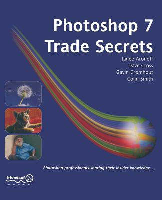 Photoshop 7 Trade Secrets - Aronoff, Janee, and Cromhout, Gavin, and Smith, Colin, Professor