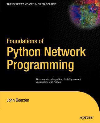 Foundations of Python Network Programming - Goerzen, John
