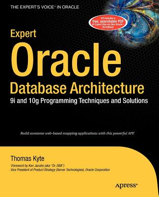 Expert Oracle Database Architecture: 9i and 10g Programming Techniques and Solutions - Kyte, Thomas