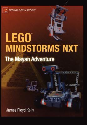 Lego Mindstorms NXT: The Mayan Adventure - Kelly, James Floyd