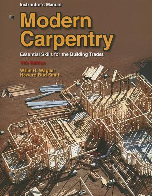 Modern Carpentry: Essential Skills for the Building Trades - Wagner, Willis H, and Smith, Howard Bud