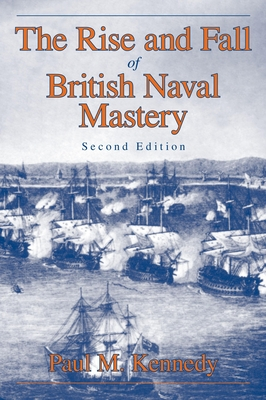 Rise and Fall of British Naval Mastery - Kennedy, Paul M