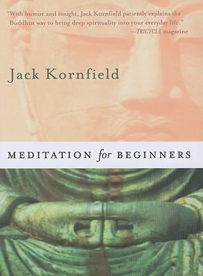 Meditation for Beginners - Kornfield, Jack, PhD