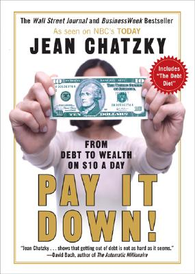 Pay It Down!: From Debt to Wealth on $10 a Day - Chatzky, Jean Sherman