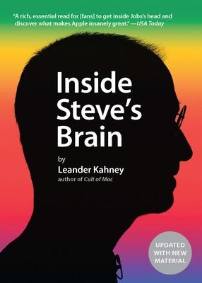 Inside Steve's Brain - Kahney, Leander
