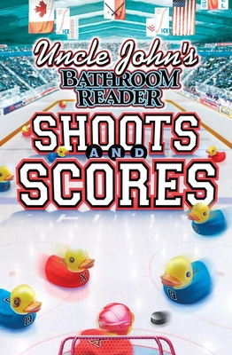 Uncle John's Bathroom Reader Shoots and Scores! - Bathroom Reader's Hysterical Society