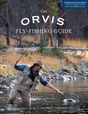 The Orvis Fly-Fishing Guide - Rosenbauer, Tom (Photographer)