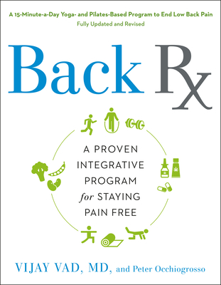 Back RX: A 15-Minute-A-Day Yoga- And Pilates-Based Program to End Low Back Pain - Vad, Vijay, M.D., and Hinzmann, Hilary