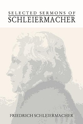 Selected Sermons of Schleiermacher - Schleiermacher, Friedrich, and Wilson, Mary F (Translated by)