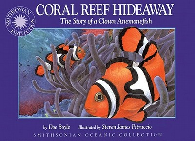 Coral Reef Hideaway: The Story of a Clown Anemonefish - Boyle, Doe