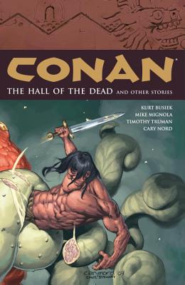 Conan Volume 4: The Halls of the Dead and Other Stories - Busiek, Kurt (Illustrator), and Mignola, Mike, and Truman, Tim