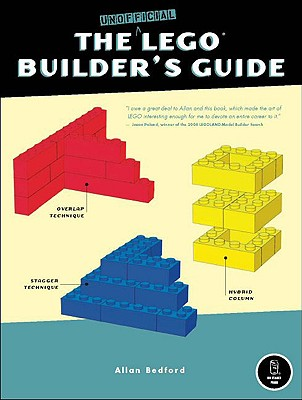 The Unofficial Lego Builder's Guide (Now in Color!) - Bedford, Allan