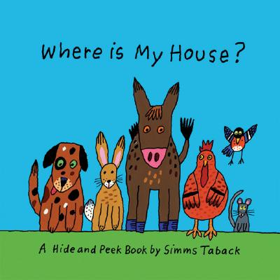 Where Is My House? - Taback, Simms