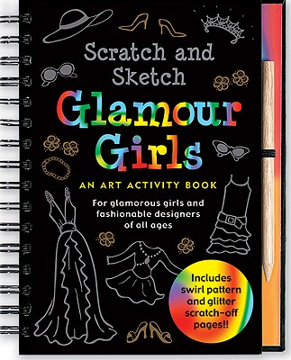 Scratch & Sketch Glamour Girls: An Art Activity Book for Glamour Girls of All Ages - Zschock, Heather