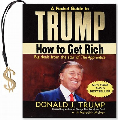 A Pocket Guide to Trump: How to Get Rich - Trump, Donald J, and McIver, Meredith