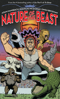 Nature of the Beast - Mansbach, Adam, and McGowan, Douglas, and Rota, Matt (Contributions by), and Collins, Eric (Contributions by), and Pavlides...