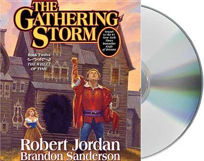 The Gathering Storm - Jordan, Robert, and Sanderson, Brandon, and Reading, Kate (Read by)