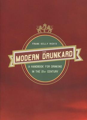 The Modern Drunkard - Rich, Frank Kelly