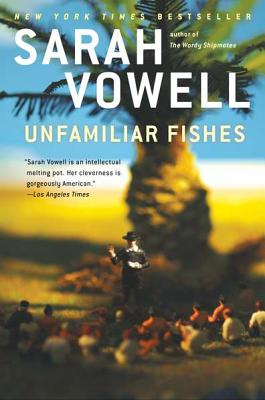 Unfamiliar Fishes - Vowell, Sarah