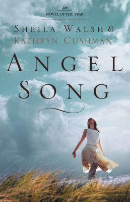 Angel Song - Walsh, Sheila, and Cushman, Kathryn