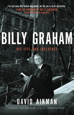 Billy Graham: His Life and Influence - Aikman, David