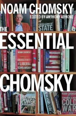 The Essential Chomsky - Chomsky, Noam, and Arnove, Anthony (Editor)
