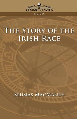 The Story of the Irish Race - MacManus, Seumas