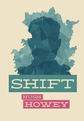 Shift - Howey, Hugh