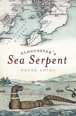 Gloucester's Sea Serpent - Soini, Wayne