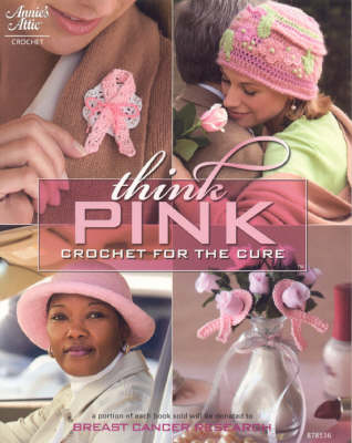 Think Pink: Crochet for the Cure - Ellison, Connie