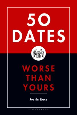 50 Dates Worse Than Yours - Racz, Justin