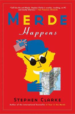 Merde Happens - Clarke, Stephen