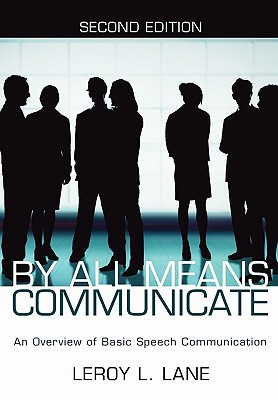 By All Means Communicate: An Overview of Basic Speech Communication - Lane, LeRoy L