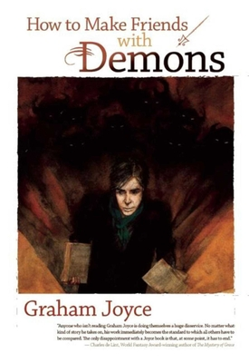 How to Make Friends with Demons - Joyce, Graham