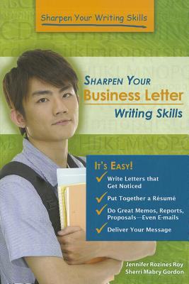 Sharpen Your Business Letter Writing Skills - Roy, Jennifer Rozines, and Gordon, Sherri Mabry