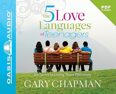 The Five Love Languages of Teenagers - Chapman, Gary, and Fabry, Chris (Read by)