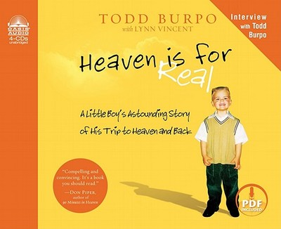 Heaven Is for Real: A Little Boy's Astounding Story of His Trip to Heaven and Back - Burpo, Todd, and Gallagher, Dean (Read by), and Vincent, Lynn