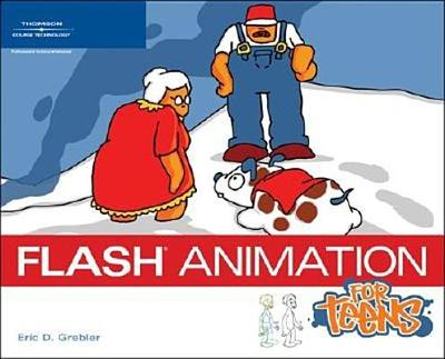 Flash Animation for Teens - Grebler, Eric D