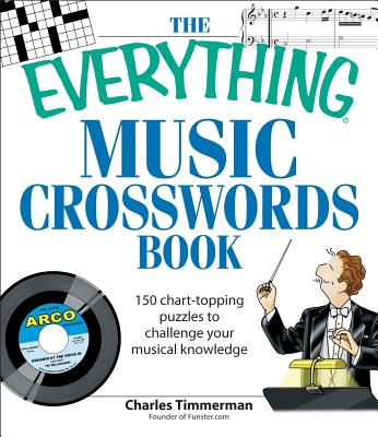 The Everything Music Crosswords Book: 150 Chart-Topping Puzzles to Challenge Your Musical Knowledge - Timmerman, Charles