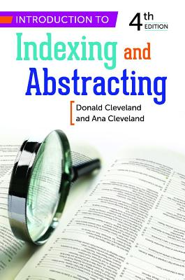 Introduction to Indexing and Abstracting - Cleveland, Donald B, and Cleveland, Ana D