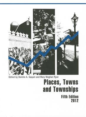 Places, Towns and Townships - Gaquin, Deirdre A (Editor), and Ryan, Mary Meghan (Editor)