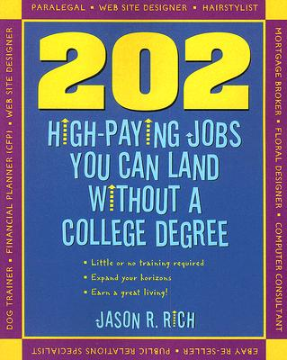 202 High-Paying Jobs You Can Land Without a College Degree - Rich, Jason R