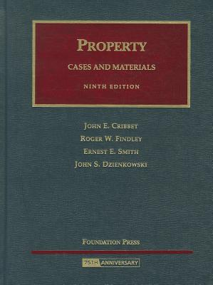 Property: Cases and Materials - Cribbet, John E, and Findley, Roger, and Smith, Ernest E