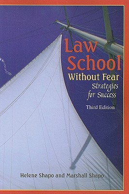 Law School Without Fear: Strategies for Success - Shapo, Helene, and Shapo, Marshall