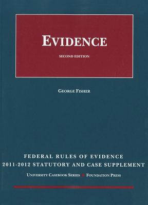 Federal Rules of Evidence, Statutory and Case Supplement - Fisher, George, and Bloom, Frederic (Compiled by), and Blum, Binyamin (Compiled by)