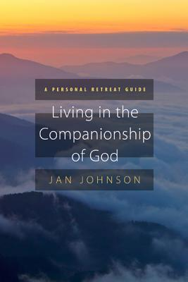 Living in the Companionship of God: A Personal Retreat Guide - Johnson, Jan